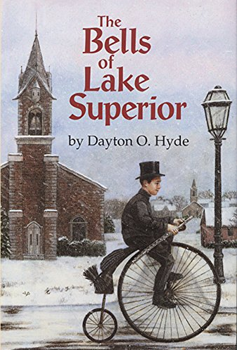 The Bells of Lake Superior (Fiction) (1563971887) by Dayton O. Hyde