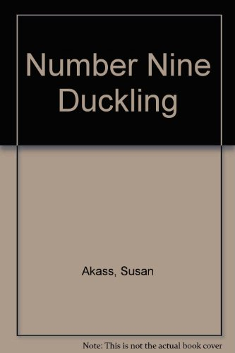Number Nine Duckling: Akass, Susan