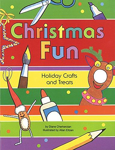 Christmas Fun: Holiday Crafts and Treats: Cherkerzian, Diane; Eitzen, Allan