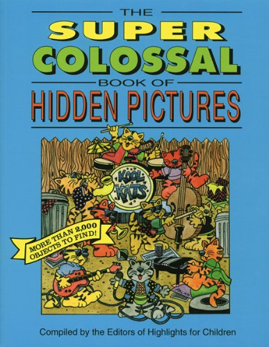 The Super Colossal Book of Hidden Pictures: Compiler-Inc. Highlights for Children