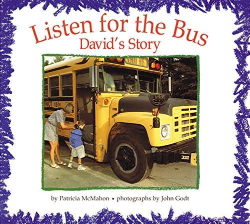 Listen for the Bus : David's Story: Patricia McMahon