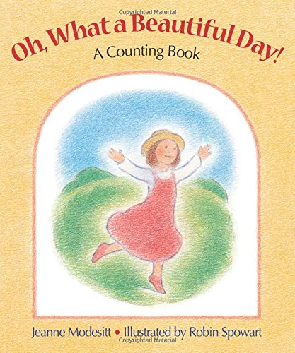 Oh, What a Beautiful Day!: A Counting: Jeanne Modesitt; Illustrator-Robin