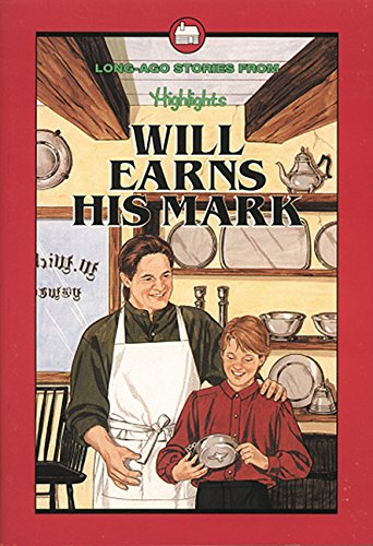 9781563974489: Will Earns His Mark (Highlights for Children)