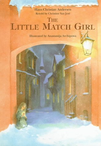 The Little Match Girl: San Jose, Christine, Andersen, Hans Christian