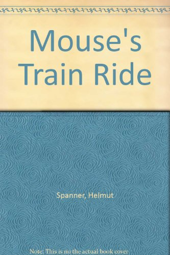 9781563974755: Mouse's Train Ride