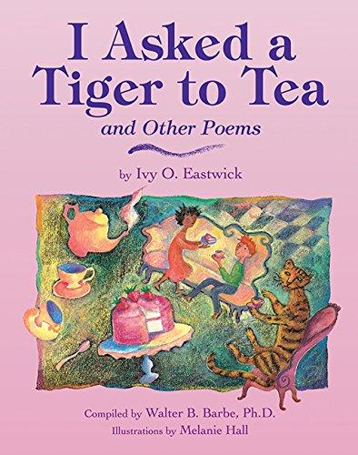 I Asked a Tiger to Tea : Ivy O. Eastwick;