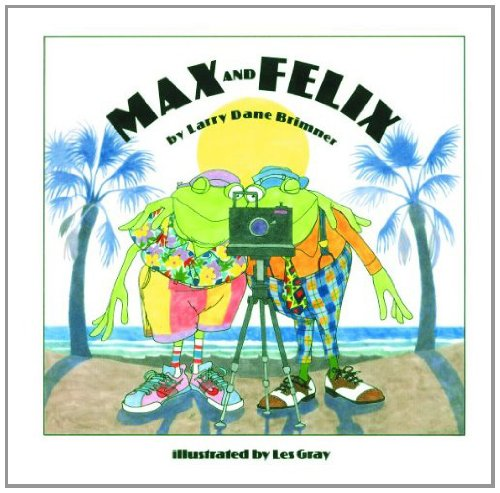Max and Felix: Larry Dane Brimner