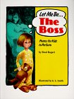 Let Me Be the Boss : Poems: Brod Bagert; Boyds