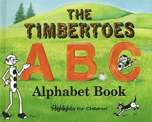 Timbertoes A B C Alphabet Book, The: Children, Highlights for