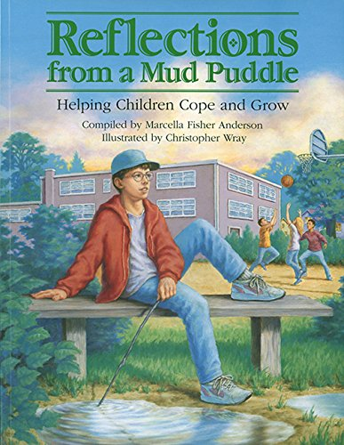 Reflections from a Mud Puddle: Helping Children: Marcella Fisher Anderson~Christopher