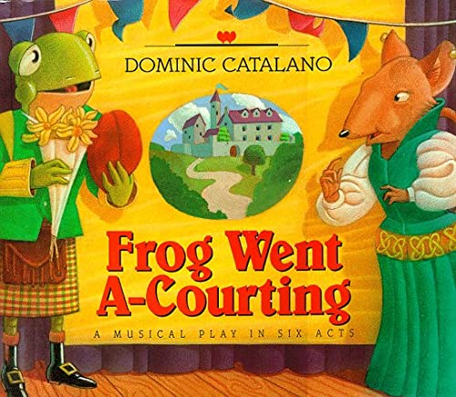 Frog Went A-Courting: Catalano, Dominic
