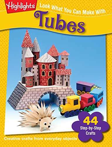 Look What You Can Make With Tubes: Creative crafts from everyday objects: Margie Hayes Richmond and...