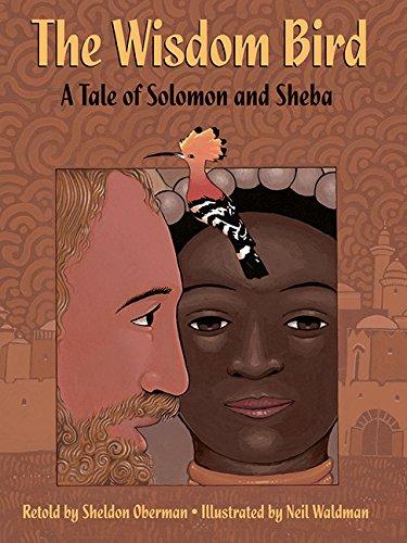 The Wisdom Bird: A Tale of Solomon and Sheba: Oberman, Sheldon