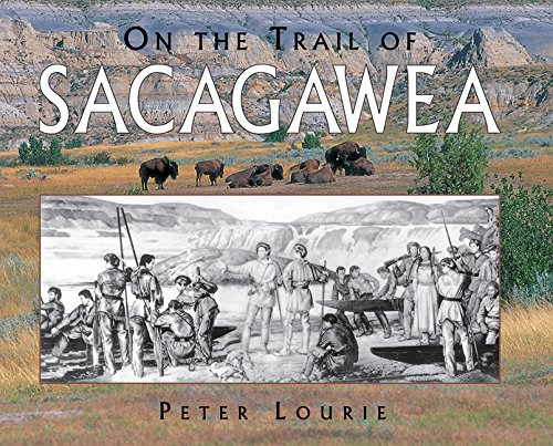 On the Trail of Sacagawea (Lewis &: Lourie, Peter