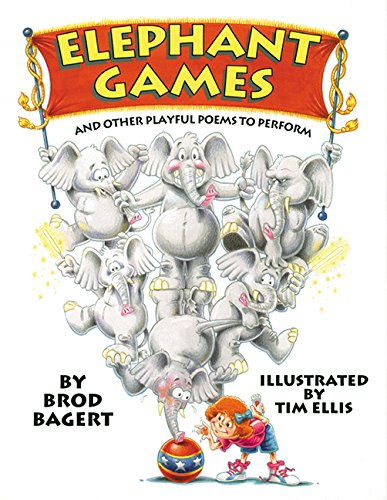 Elephant Games: And Other Playful Poems to: Brod Bagert