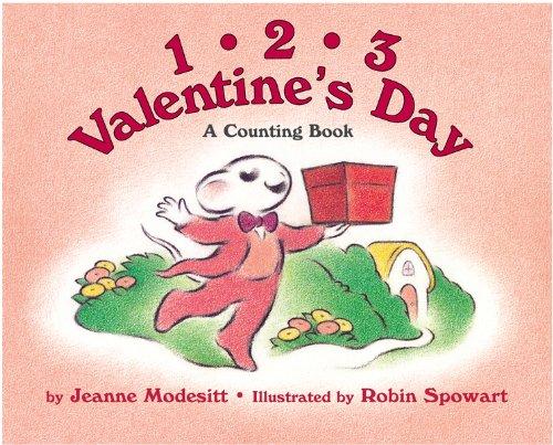One Two Three Valentine's Day: Jeanne Modesitt; Illustrator-Robin