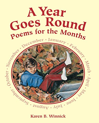 A Year Goes Round: Poems for the: Winnick, Karen B.