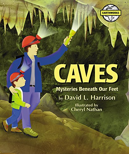 9781563979156: Caves: Mysteries Beneath Our Feet (Earth Works)