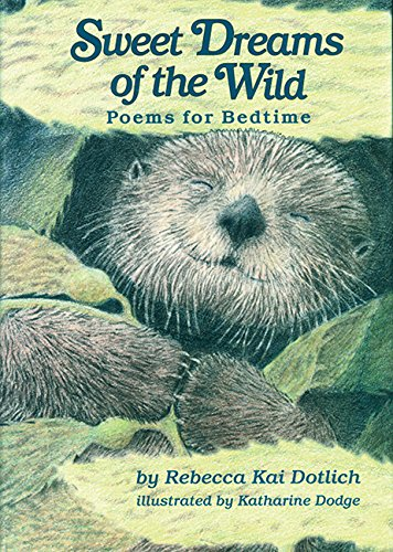 9781563979248: Sweet Dreams of the Wild: Poems for Bedtime