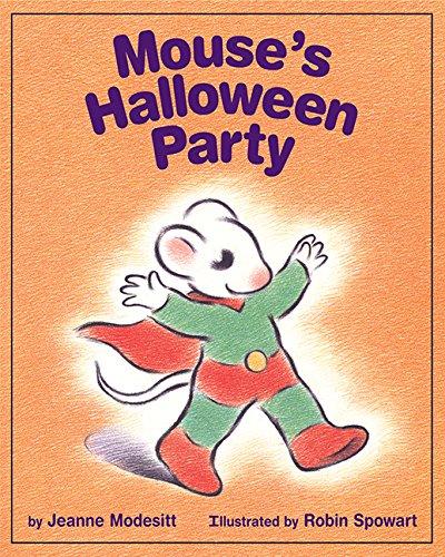 Mouse's Halloween Party: Jeanne Modesitt; Illustrator-Robin
