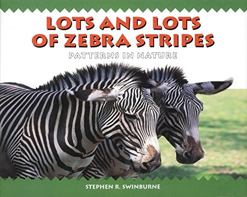Lots and Lots of Zebra Stripes: Swinburne, Stephen R.