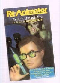 Re-Animator: Tales of Herbert West; from the Dark, Six Shots By Moonlight, the Horror from the Sh...