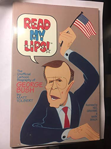 9781563980411: Read My Lips: The Unofficial Cartoon Biography of George Bush