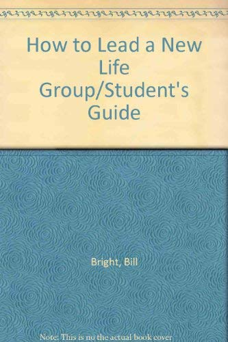 9781563990274: How to Lead a New Life Group/Student's Guide