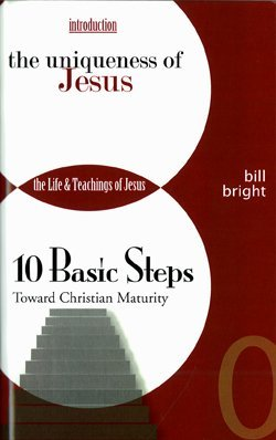 9781563990298: The Uniqueness of Jesus: The Life and Teachings of Jesus (Ten Basic Steps Toward Christian Maturity, Introduction)