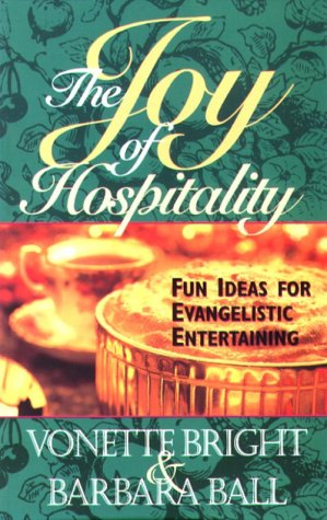 9781563990571: The Joy of Hospitality: Fun Ideas for Evangelistic Entertaining