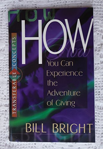 How You Can Experience the Adventure of Giving (1563991101) by Bright, Bill