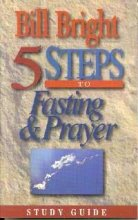 Five Steps to Fasting Prayer (Study Guide)