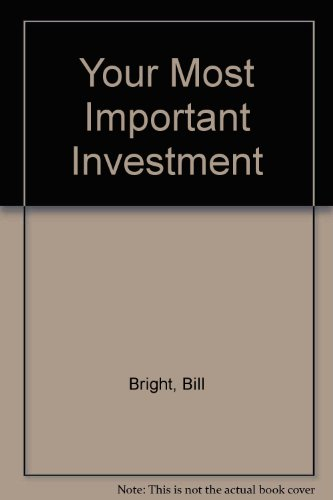 Your Most Important Investment (9781563991196) by Bill Bright