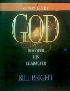 God: Discover His Character (Study Guide): Bright, Bill