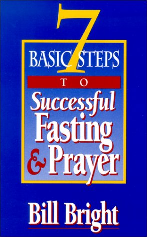 9781563991660: 7 Basic Steps to Successful Fasting & Prayer