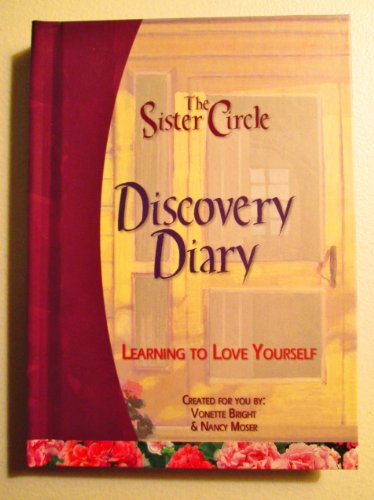 The Sister Circle: Discovery Diary: Vonette and Nancy Moser Bright