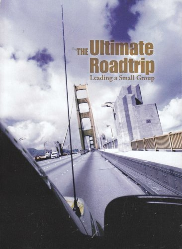 The Ultimate Roadtrip: Leading a Small Group: Rick James