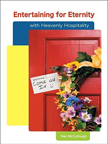 Entertaining for Eternity with Heavenly Hospitality: Nan McCullough