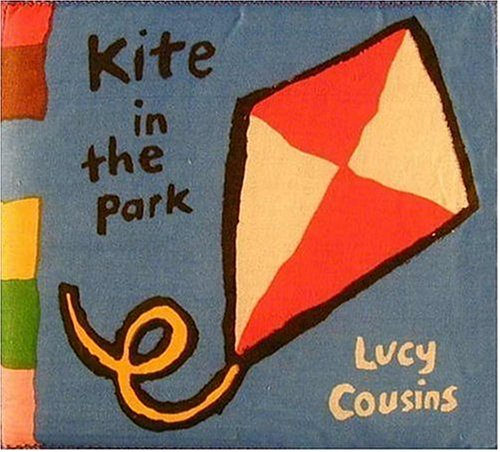 Kite in the Park: My Cloth Book (My Cloth Books): Cousins, Lucy