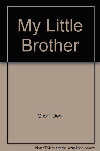 My Little Brother: Debi Gliori