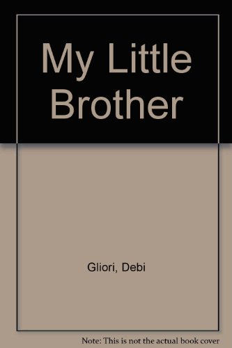 9781564020796: My Little Brother