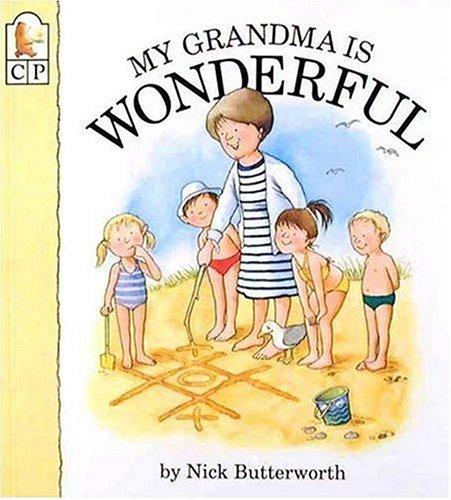 My Grandma Is Wonderful (My Relative Series): Butterworth, Nick