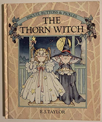 9781564021519: The Thorn Witch (Biscuits, Buttons and Pickles)