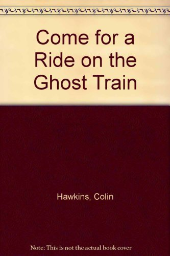 9781564022363: Come for a Ride on the Ghost Train