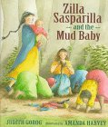 9781564022950: Zilla Sasparilla and the Mud Baby
