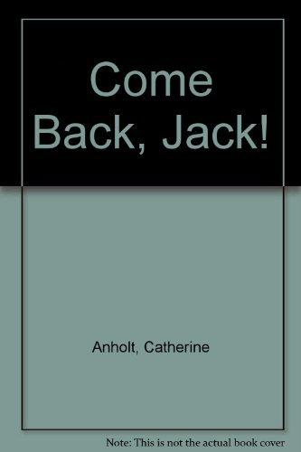 9781564023131: Come Back, Jack!