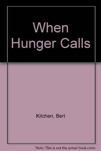 9781564023162: When Hunger Calls