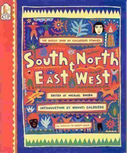 9781564023964: South and North, East and West: ~ The Oxfam Book of Children's Stories