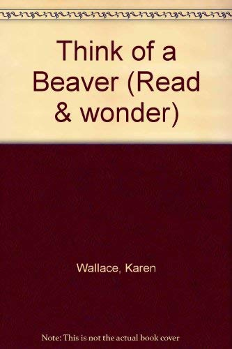 9781564024640: Think of a Beaver (Read and Wonder)