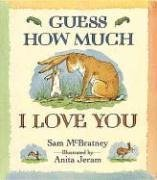 Guess How Much I Love You: Sam Mcbratney